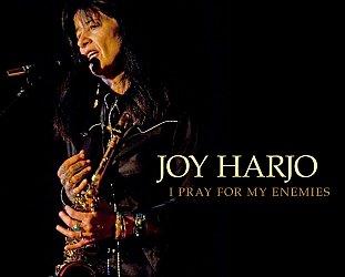Joy Harjo: I Pray for My Enemies (Sunyaya/digital outlets)