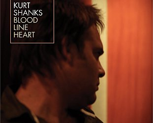 Kurt Shanks: Blood Line Heart (Plus1/Aeroplane)