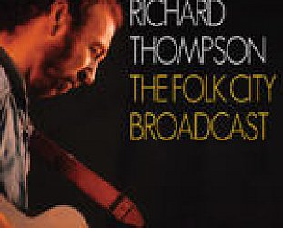 Richard Thompson: The Folk City Broadcast (Left Field Media)