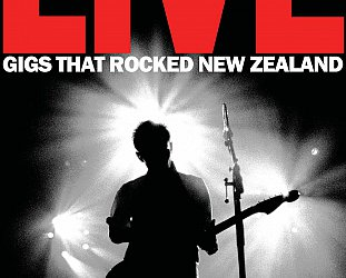 LIVE; GIGS THAT ROCKED NEW ZEALAND by BRUCE JARVIS AND JOSH EASBY