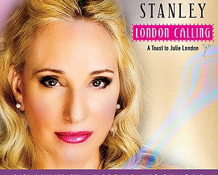 Lyn Stanley: London Calling; A Toast to Julie London (CD Baby)