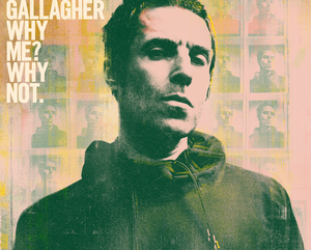 Liam Gallagher: Why Me? Why Not. (Universal)