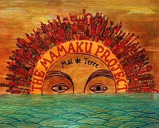 The Mamaku Project: Mal de Terre (Mamaku)