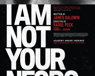 I AM NOT YOUR NEGRO, a doco by RAOUL PECK