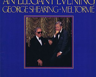 GEORGE SHEARING AND MEL TORME: AN ELEGANT EVENING, CONSIDERED (1985): Moonbeams and dreams
