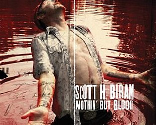 Scott H. Biram: Nothin' But Blood (Bloodshot/Southbound)