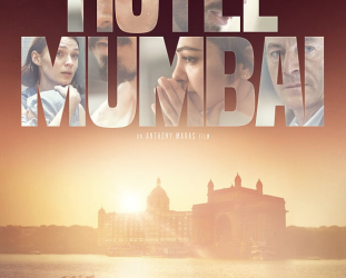 HOTEL MUMBAI, a film by ANTHONY MARAS