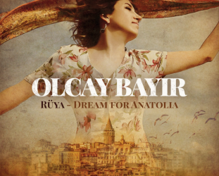 Olcay Bayir: Ruya; Dream for Anatolia (ARC Music)