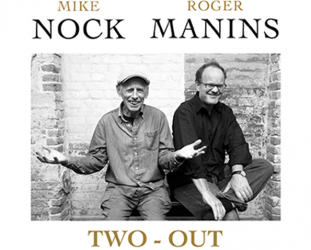 Mike Nock and Roger Manins: Two-Out (FWM)