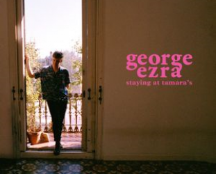 ONE WE MISSED: George Ezra; Staying at Tamara's (Sony)