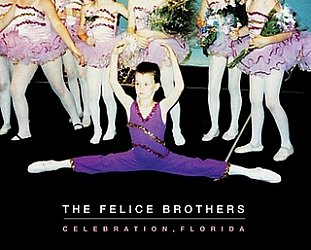 The Felice Brothers: Celebration, Florida (Spunk)