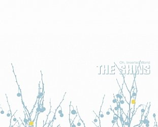 The Shins: Oh, Inverted World; 20th Anniversary Reissue (Sub Pop/digital outlets)