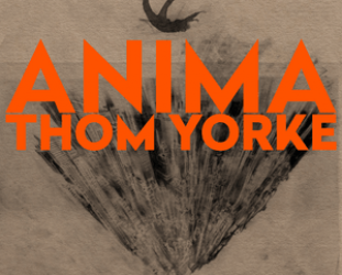 Thom Yorke: Anima (XL/Rhythmethod)