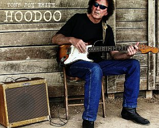 Tony Joe White: Hoodoo (Yep Roc/Southbound)