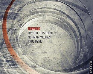 Chisholm/Meehan/Dyne: Unwind (Rattle)