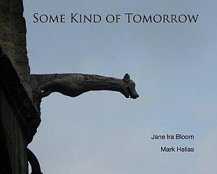 Jane Ira Bloom/Mark Helias: Some Kind of Tomorrow (bandcamp)