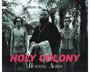 Troy Kingi and the Upperclass: Holy Colony Burning Acres (digital outlets/Border)