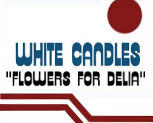 White Candles: Flowers for Delia (theactivelistener)