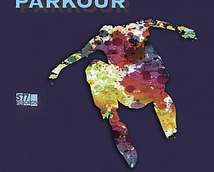 Jerkagram and Martin Escalante: Parkour (577 Records/digital outlets)