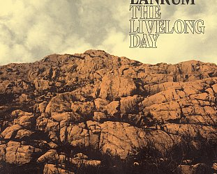 Lankum: The Livelong Day (Rough Trade/Rhythmethod)