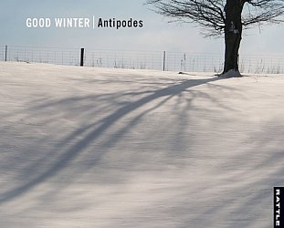 Antipodes: Good Winter (Rattle)