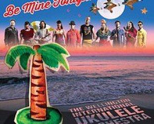 Wellington International Ukulele Orchestra: Be Mine Tonight (ukulele.co.nz)