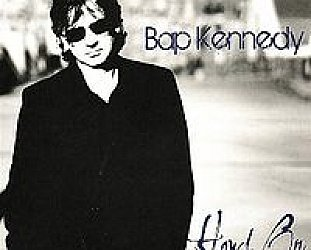 Bap Kennedy: Howl On (Lonely Street Discs)