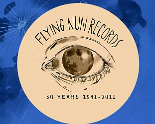 FLYING NUN AT 30 (2011): Getting older and bolder