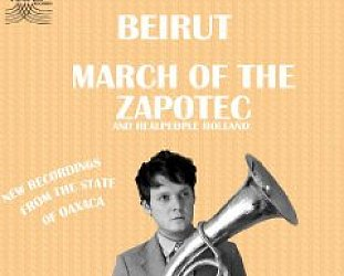 Beirut: March of the Zapotec/Realpeople Holland (Rhythmethod)