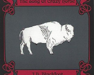 RECOMMENDED REISSUE: JD Blackfoot; The Song of Crazy Horse (Sisapa/Border)