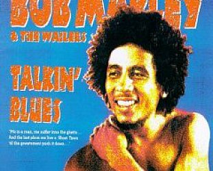 BOB MARLEY; TALKIN' BLUES: The Rastaman chanting down Babylon in 1973