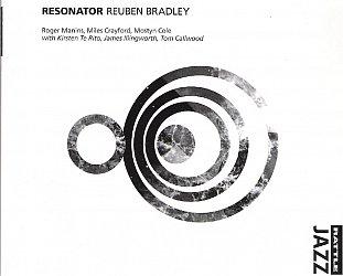 Reuben Bradley: Resonator (Rattle Jazz)