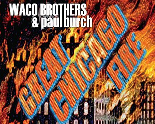 Waco Brothers and Paul Burch: Great Chicago Fire (Bloodshot)