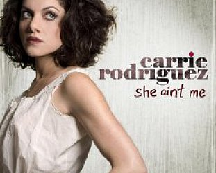 Carrie Rodriguez: She Ain't Me (Manhattan)