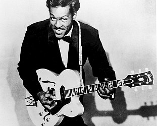 CHUCK BERRY CONSIDERED (2017): He gave us that rock'n'roll music