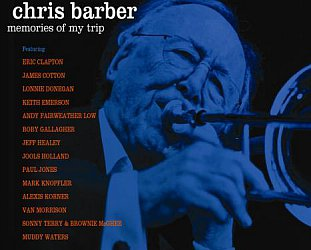Various Artists: Chris Barber; Memories from My Trip (Proper)