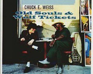 Chuck E Weiss: Old Souls and Wolf Tickets (Ryko)