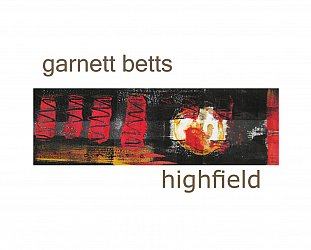 Garnett Betts: Highfield (digital outlets)