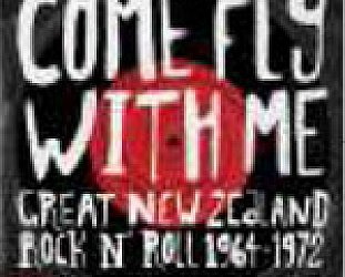 Various Artists: Come Fly With Me; Great New Zealand Rock'n'Roll 1964-72 (Sony)