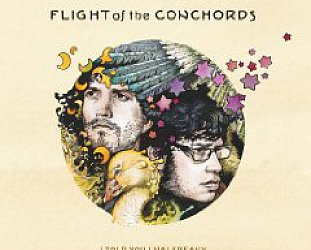 Flight of the Conchords: I Told You I Was Freaky (SubPop/Rhythmethod)