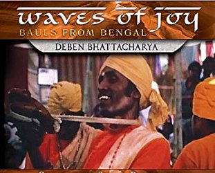 Various Artists: Musical Explorer Series; Deben Bhattacharya, Waves of Joy (ARC Music CD/DVD)