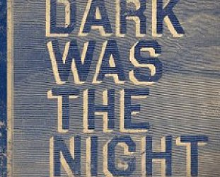 Various: Dark was the Night (4AD)