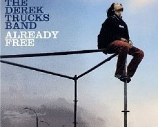 The Derek Trucks Band: Already Free (Sony)