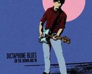 Dictaphone Blues: On the Down and In (Blah-Lah-Lah)