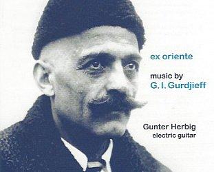Gunter Herbig: Ex Oriente; Music by GI Gurdjieff (Bis)