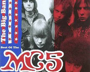 The MC5: The Big Bang! The Best of the MC5 (2000 compilation)