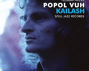 Florian Flicke/Popul Vuh: Kailash (Soul Jazz/Southbound)