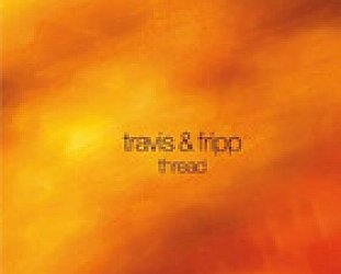 Travis & Fripp: Thread (Southbound)
