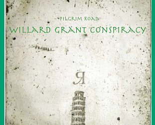 BEST OF ELSEWHERE 2008 Willard Grant Conspiracy: Pilgrim Road (Southbound)