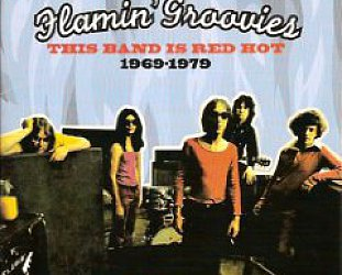 The Flamin' Groovies: This Band is Red Hot 1969-79 (Raven)